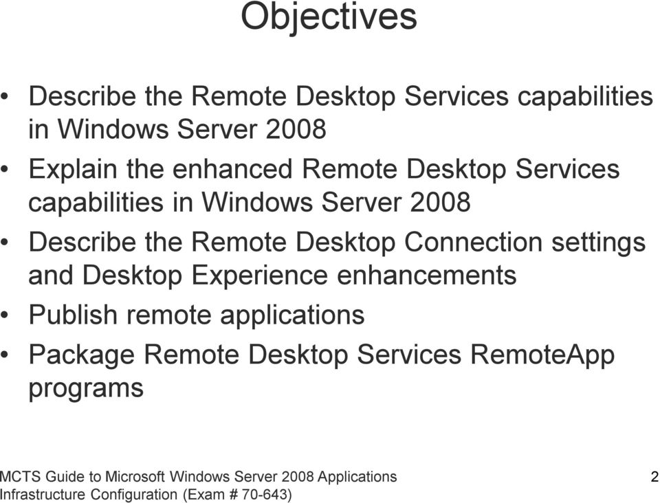 2008 Describe the Remote Desktop Connection settings and Desktop Experience