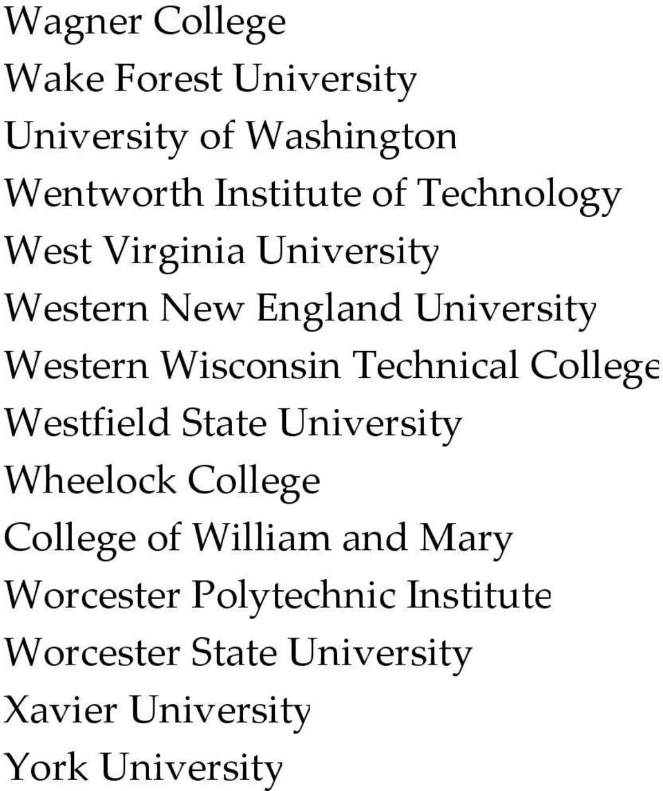 Technical College Westfield State University Wheelock College College of William and