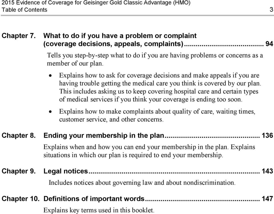 Explains how to ask for coverage decisions and make appeals if you are having trouble getting the medical care you think is covered by our plan.