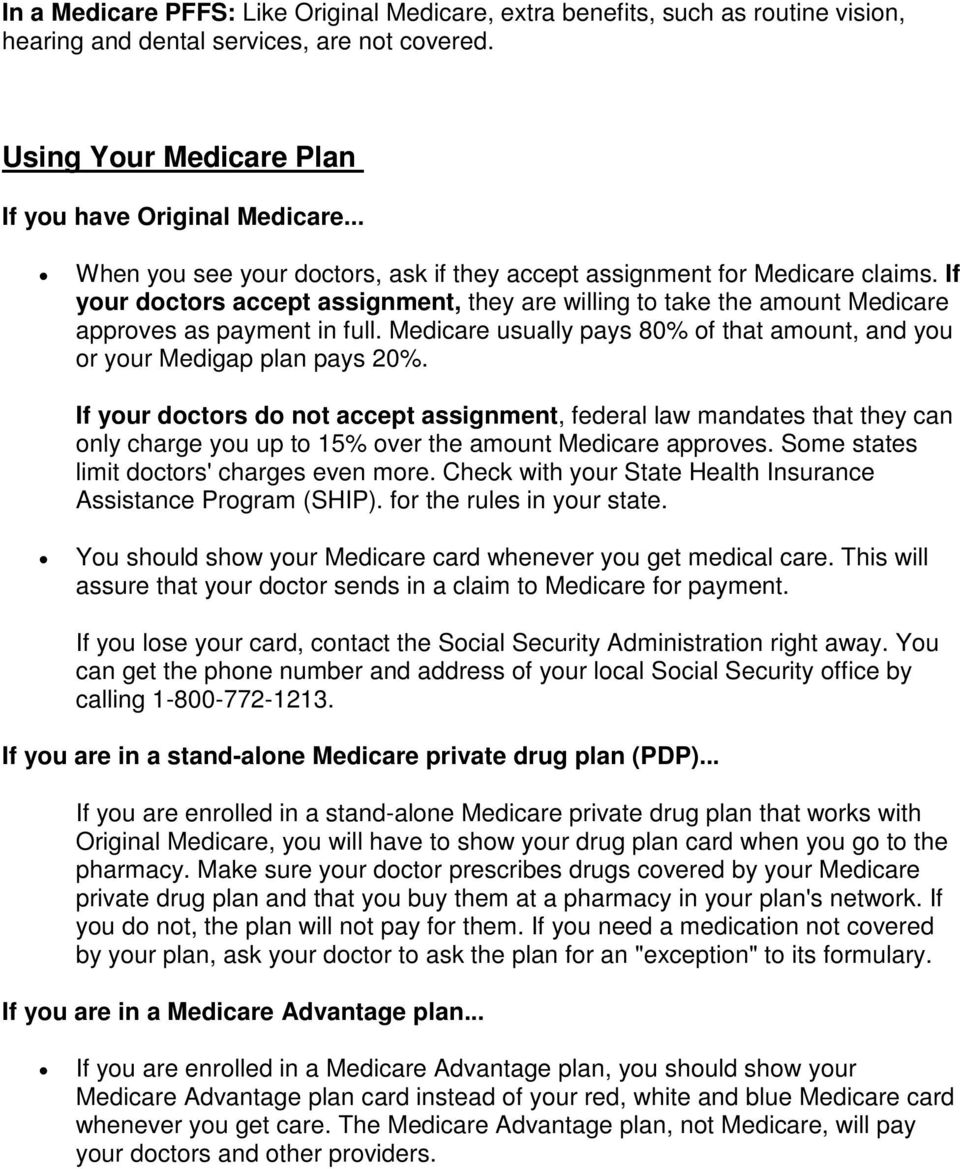 Medicare usually pays 80% of that amount, and you or your Medigap plan pays 20%.