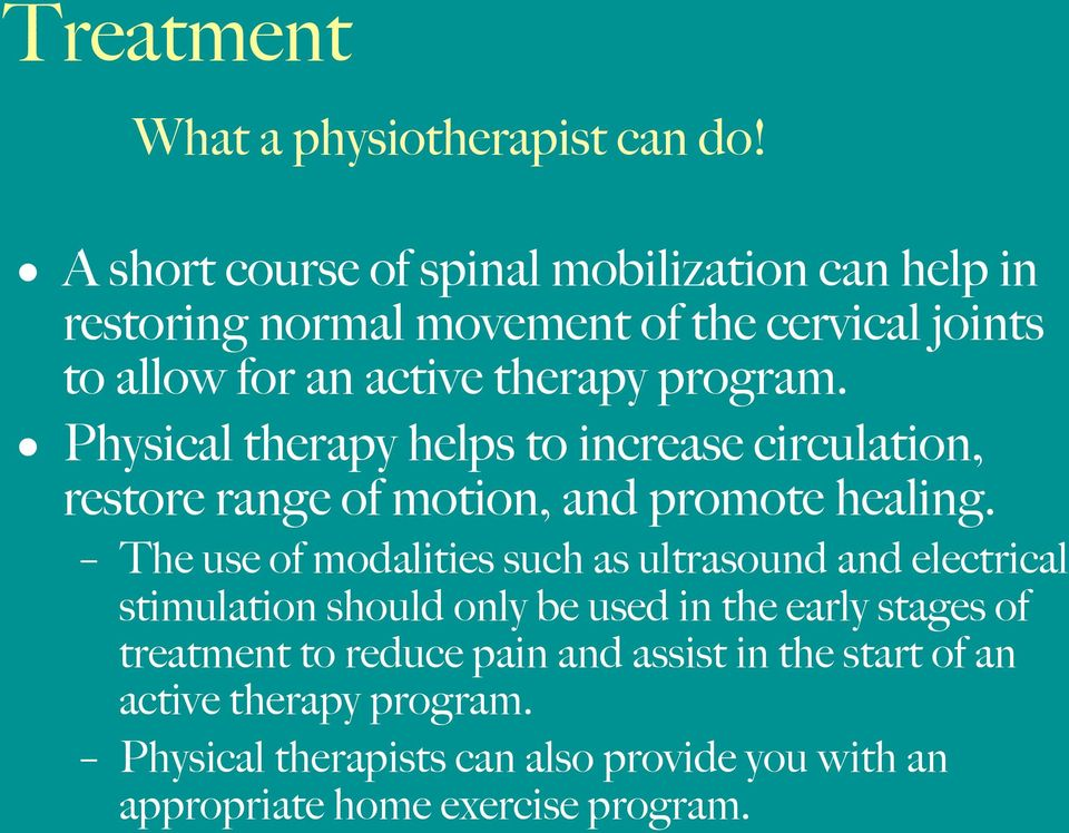 program. Physical therapy helps to increase circulation, restore range of motion, and promote healing.