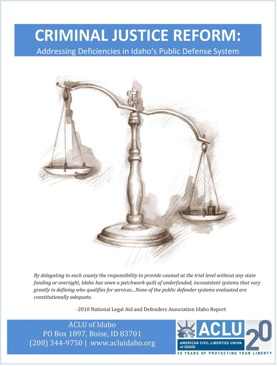 defining who qualifies for services None of the public defender systems evaluated are constitutionally adequate.