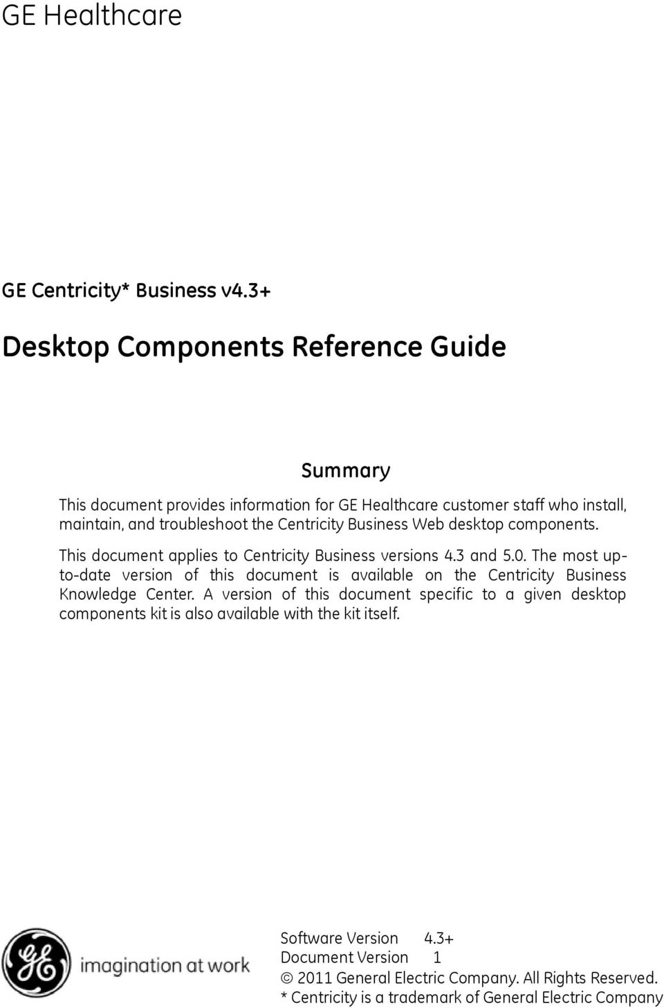 Centricity Business Web desktop components. This document applies to  Centricity Business versions 4.3 and 5.0