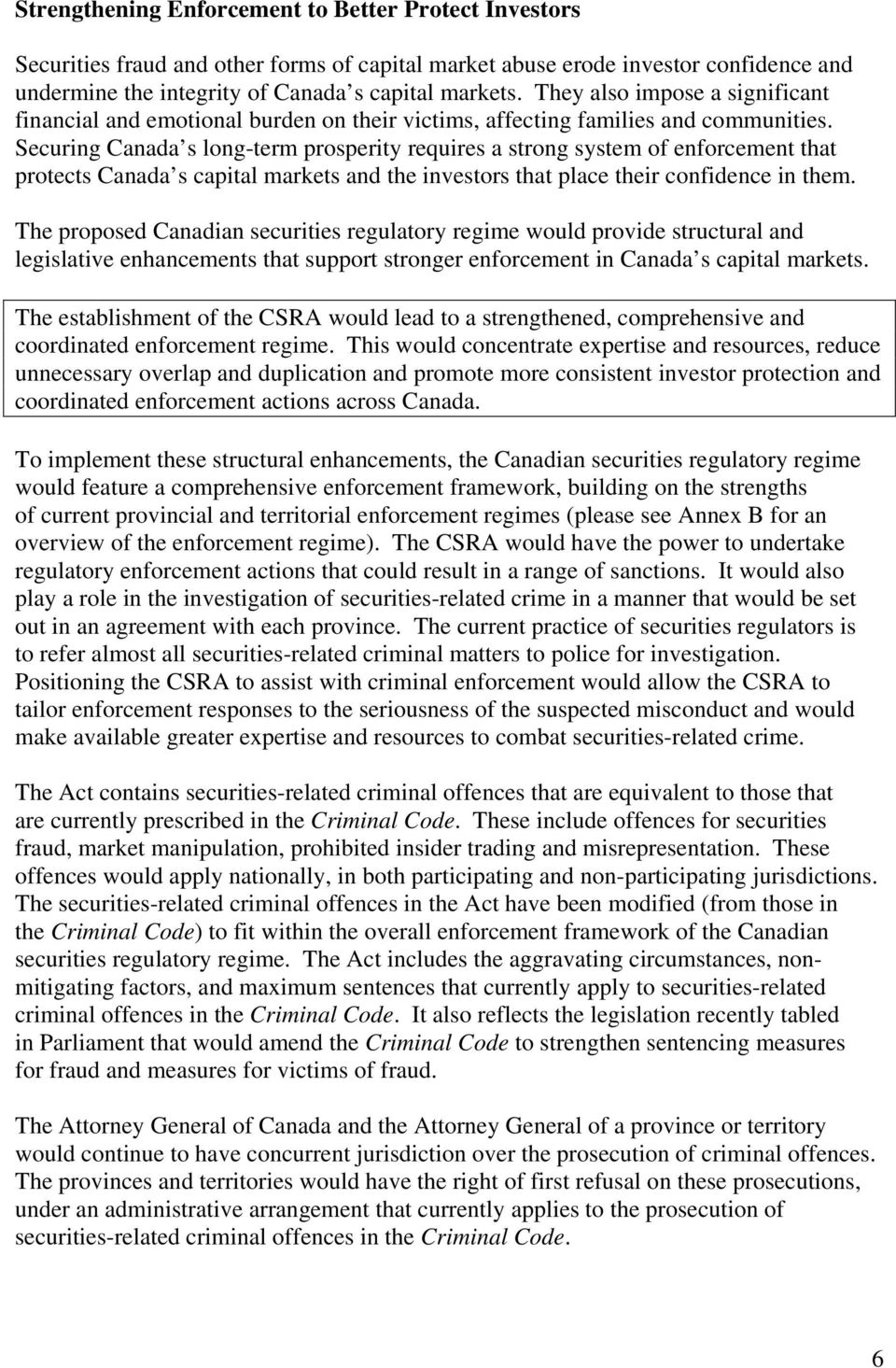 Securing Canada s long-term prosperity requires a strong system of enforcement that protects Canada s capital markets and the investors that place their confidence in them.