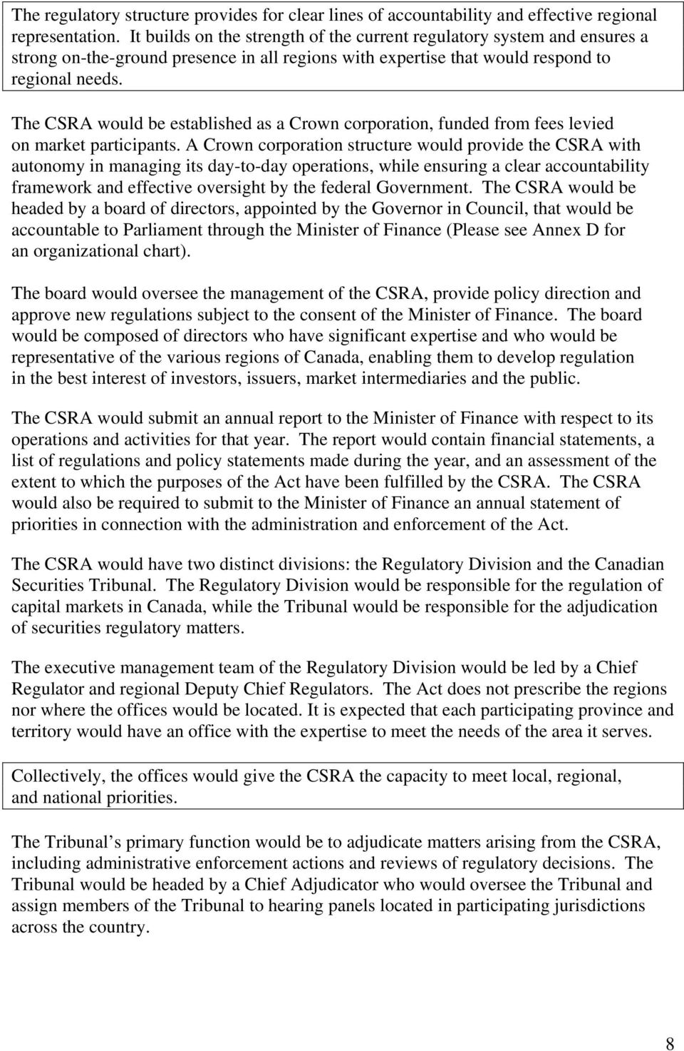 The CSRA would be established as a Crown corporation, funded from fees levied on market participants.