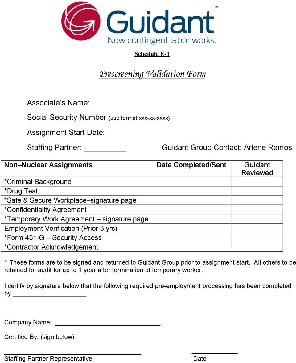 Verification (Prior 3 yrs) *Form 451-G Security Access *Contractor Acknowledgement * These forms are to be signed and returned to Guidant Group prior to assignment start.