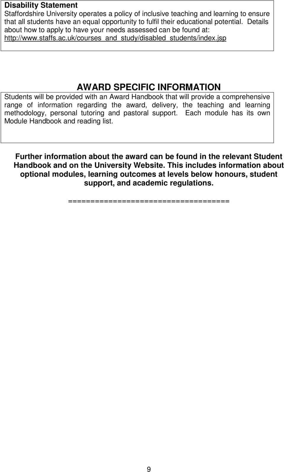 jsp AWARD SPECIFIC INFORMATION Students will be provided with an Award Handbook that will provide a comprehensive range of information regarding the award, delivery, the teaching and learning