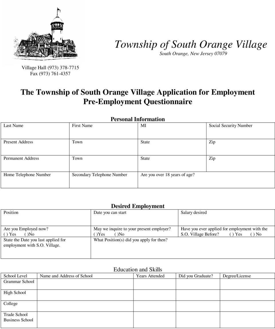 you over 18 years of age? Desired Employment Position Date you can start Salary desired Are you Employed now? ( ) Yes ( )No State the Date you last applied for employment with S.O. Village.