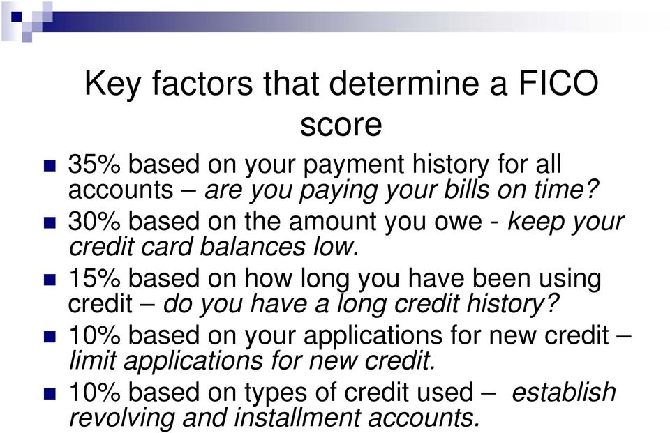 15% based on how long you have been using credit do you have a long credit history?
