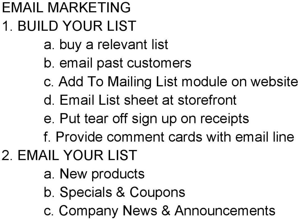 Email List sheet at storefront e. Put tear off sign up on receipts f.
