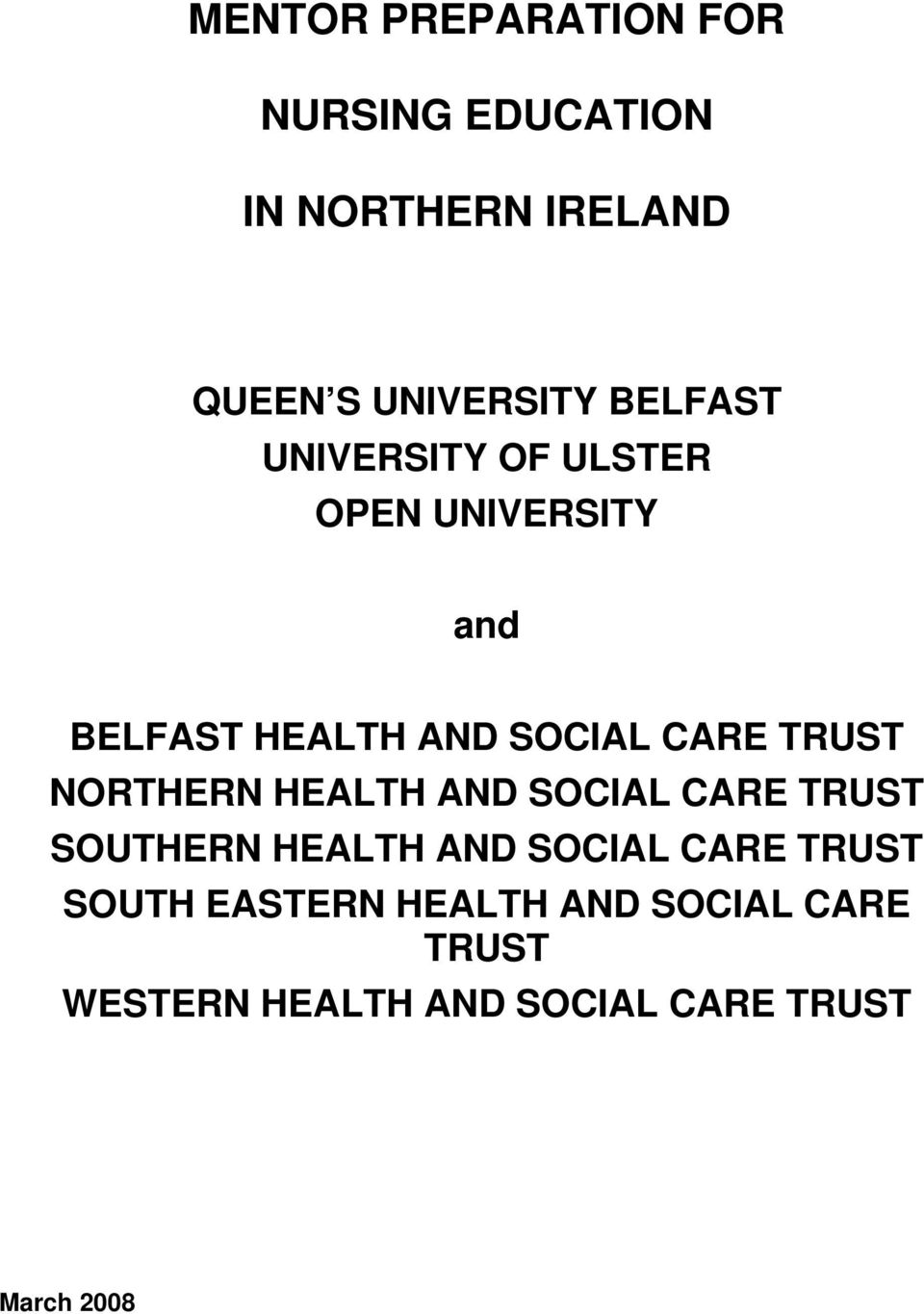 TRUST NORTHERN HEALTH AND SOCIAL CARE TRUST SOUTHERN HEALTH AND SOCIAL CARE TRUST