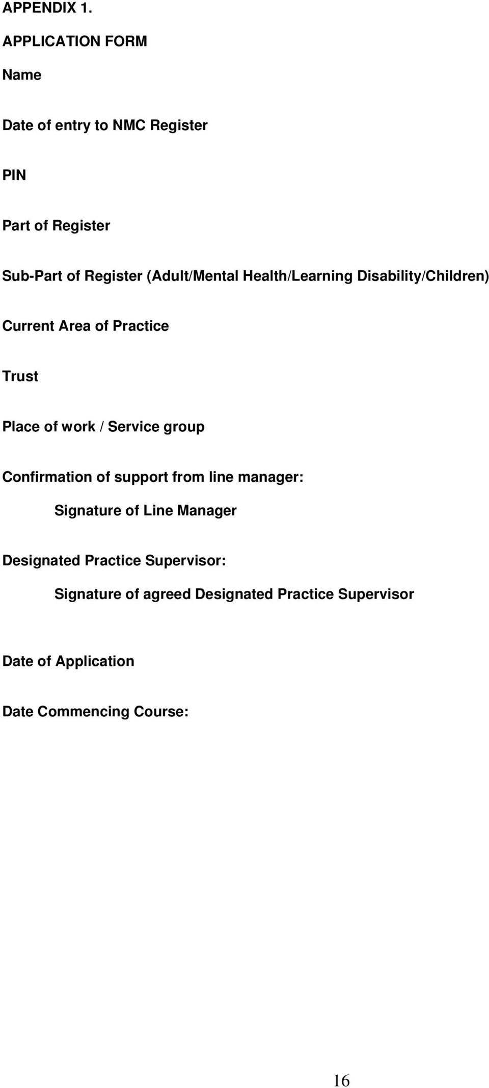 (Adult/Mental Health/Learning Disability/Children) Current Area of Practice Trust Place of work /