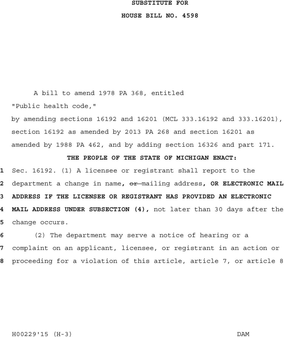 as amended by 2013 PA 268 and section 16201 as amended by 1988 PA 462, and by adding section 16326 and part 171. THE PEOPLE OF THE STATE OF MICHIGAN ENACT: 1 Sec. 16192.