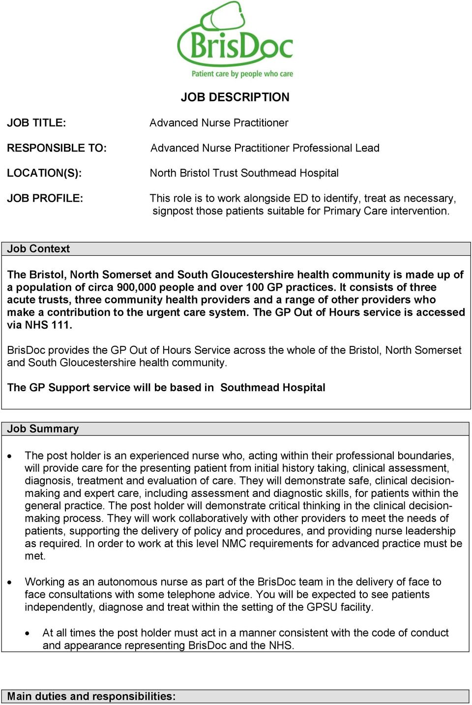 Job Context The Bristol, North Somerset and South Gloucestershire health community is made up of a population of circa 900,000 people and over 100 GP practices.