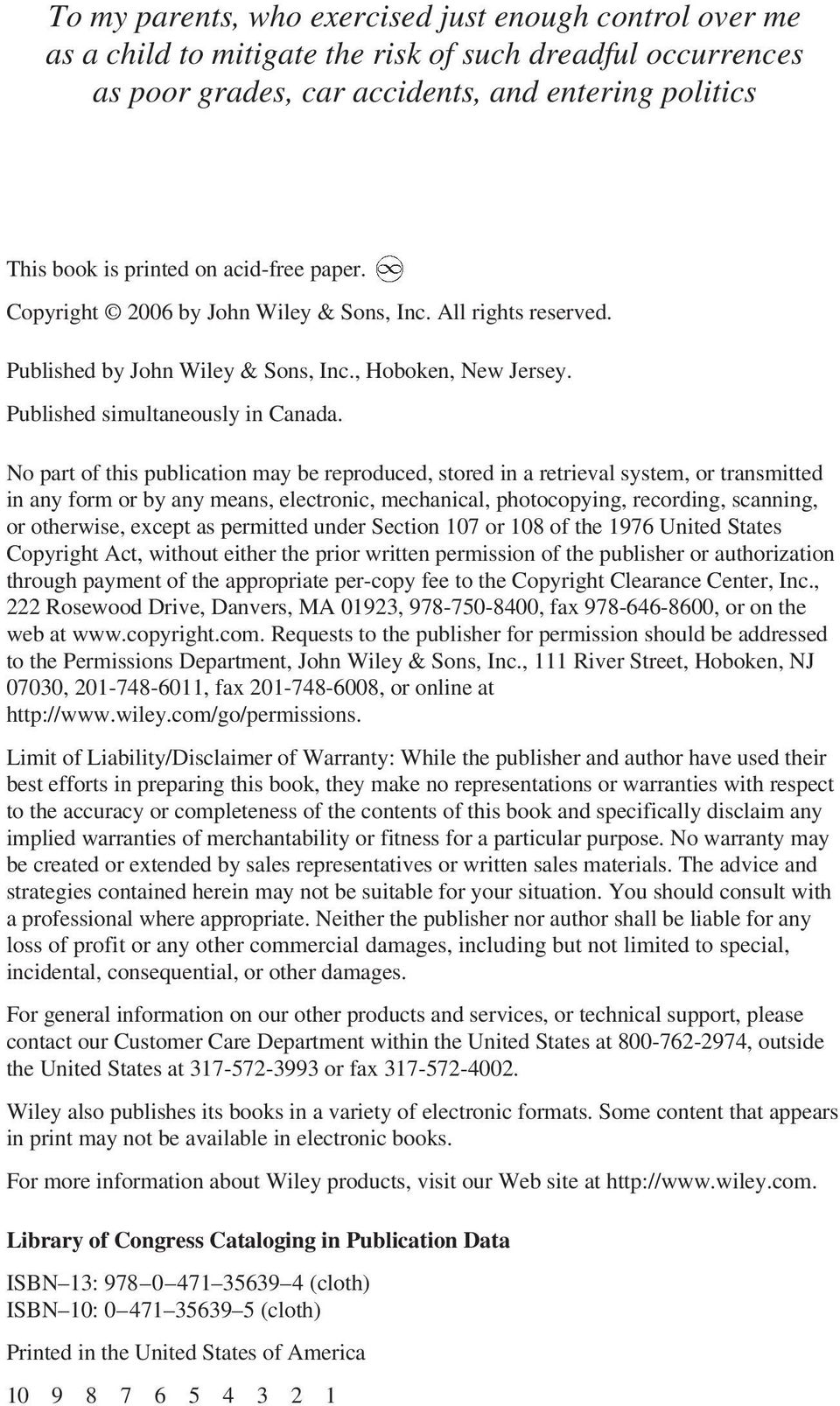 No part of this publication may be reproduced, stored in a retrieval  system, or