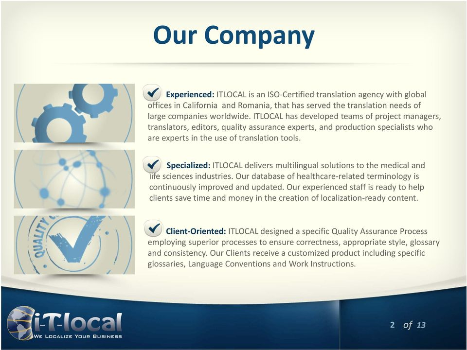 Specialized: ITLOCAL delivers multilingual solutions to the medical and life sciences industries. Our database of healthcare-related terminology is continuously improved and updated.