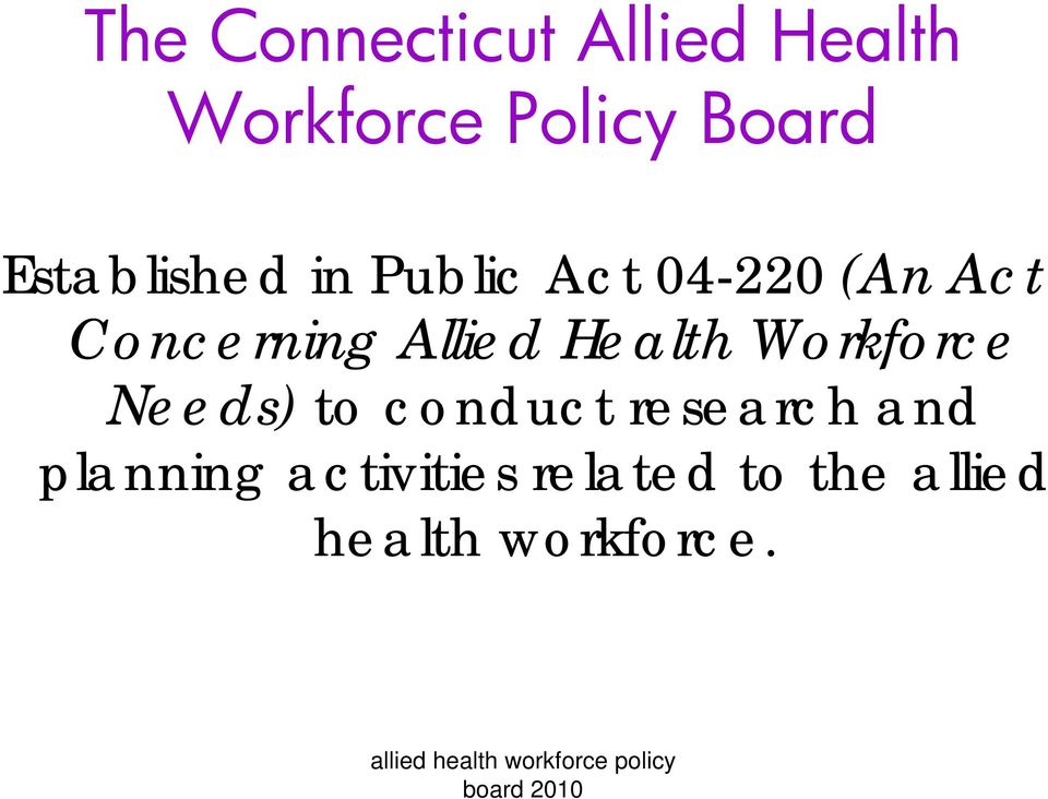 Allied Health Workforce Needs) to conduct research and
