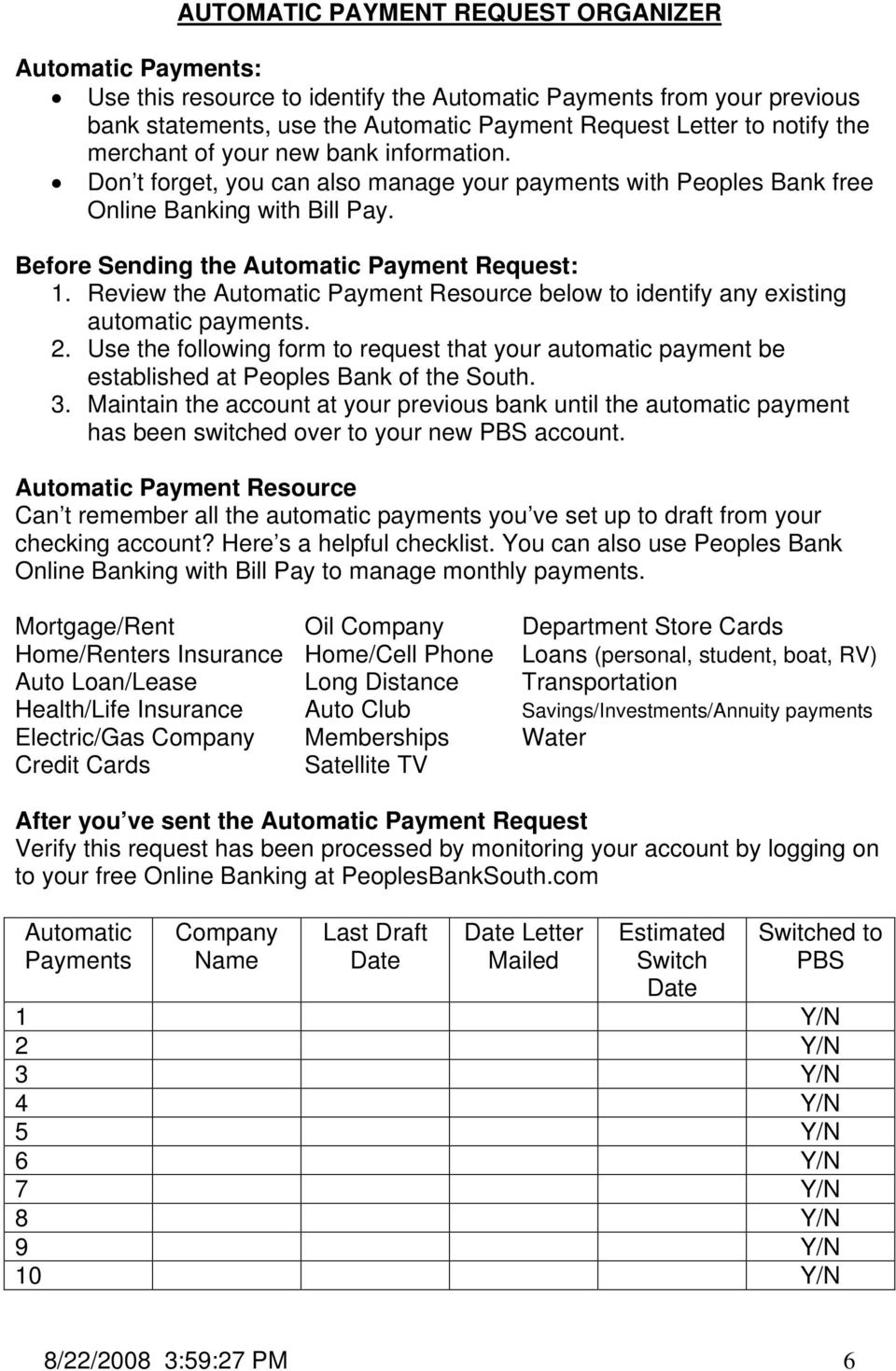 Review the Automatic Payment Resource below to identify any existing automatic payments. 2. Use the following form to request that your automatic payment be established at Peoples Bank of the South.