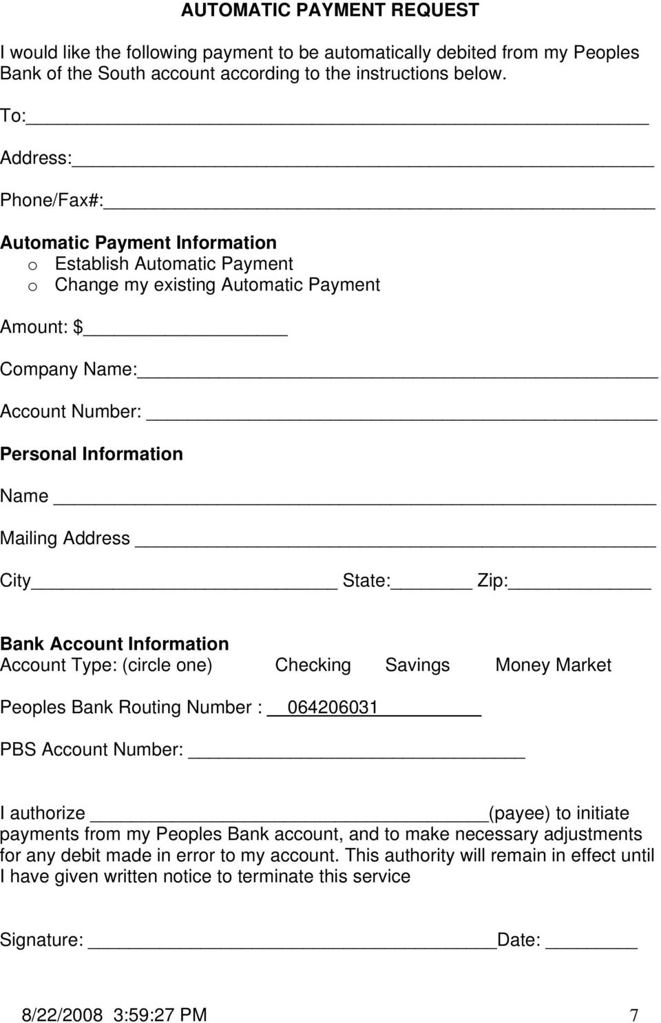 Address City State: Zip: Bank Account Information Account Type: (circle one) Checking Savings Money Market Peoples Bank Routing Number : 064206031 PBS Account Number: I authorize (payee) to initiate