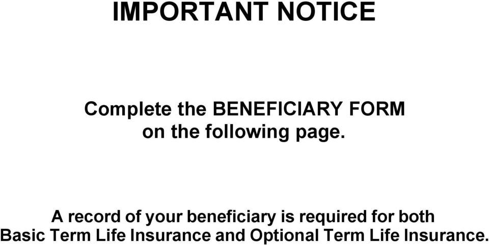 A record of your beneficiary is required for