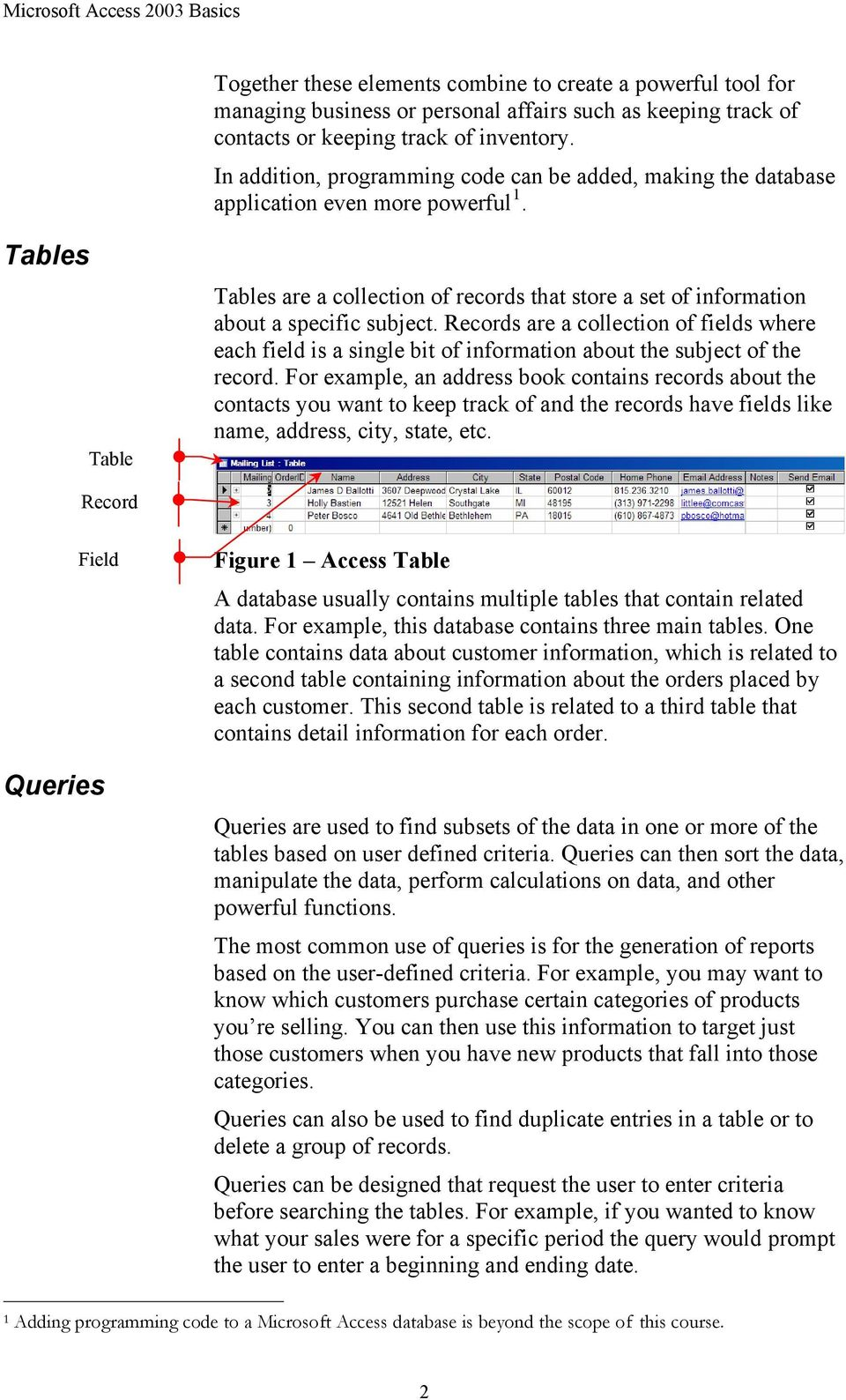 Tables Table Tables are a collection of records that store a set of information about a specific subject.