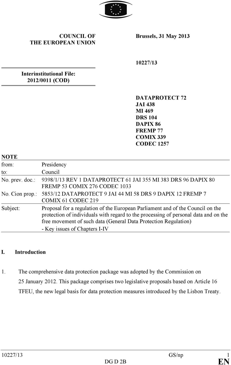 : 5853/12 DATAPROTECT 9 JAI 44 MI 58 DRS 9 DAPIX 12 FREMP 7 COMIX 61 CODEC 219 Subject: Proposal for a regulation of the European Parliament and of the Council on the protection of individuals with