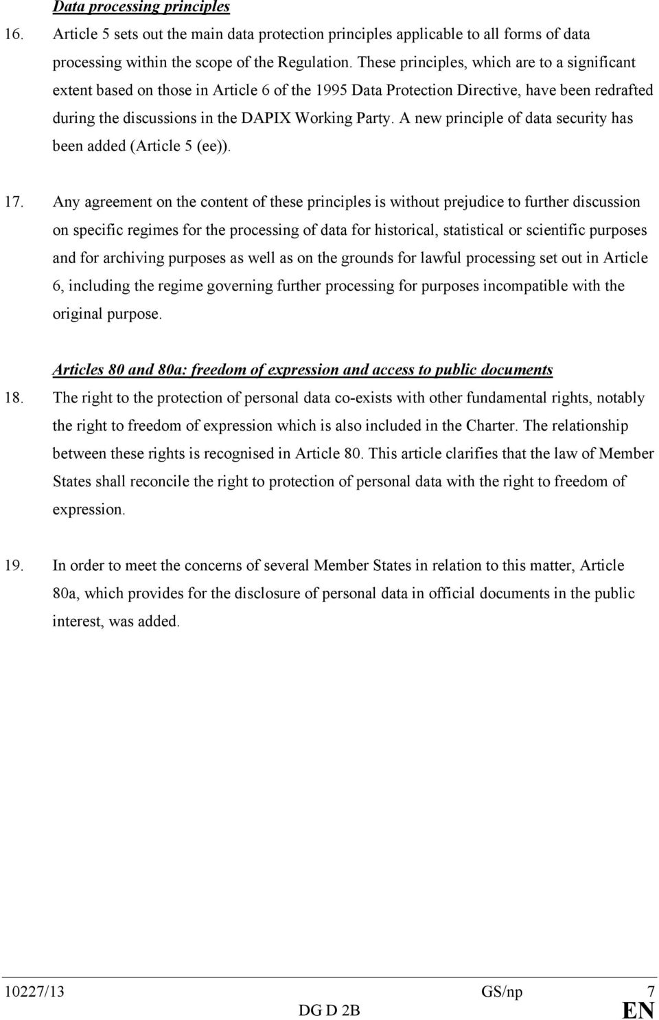 A new principle of data security has been added (Article 5 (ee)). 17.