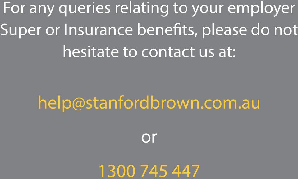 please do not hesitate to contact us