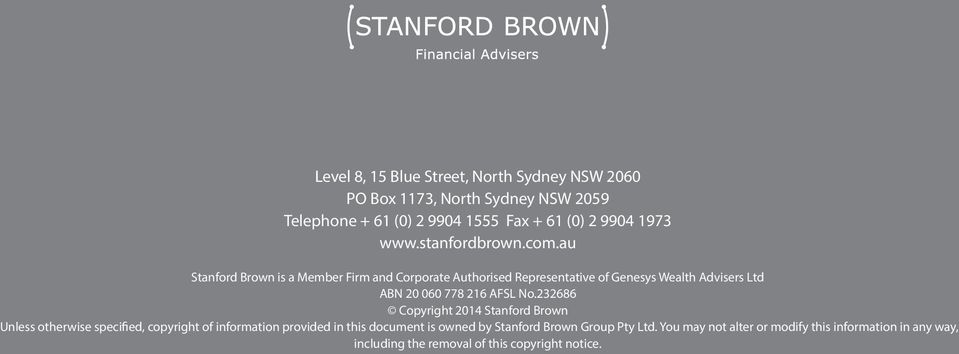 au Stanford Brown is a Member Firm and Corporate Authorised Representative of Genesys Wealth Advisers Ltd ABN 20 060 778 216 AFSL No.