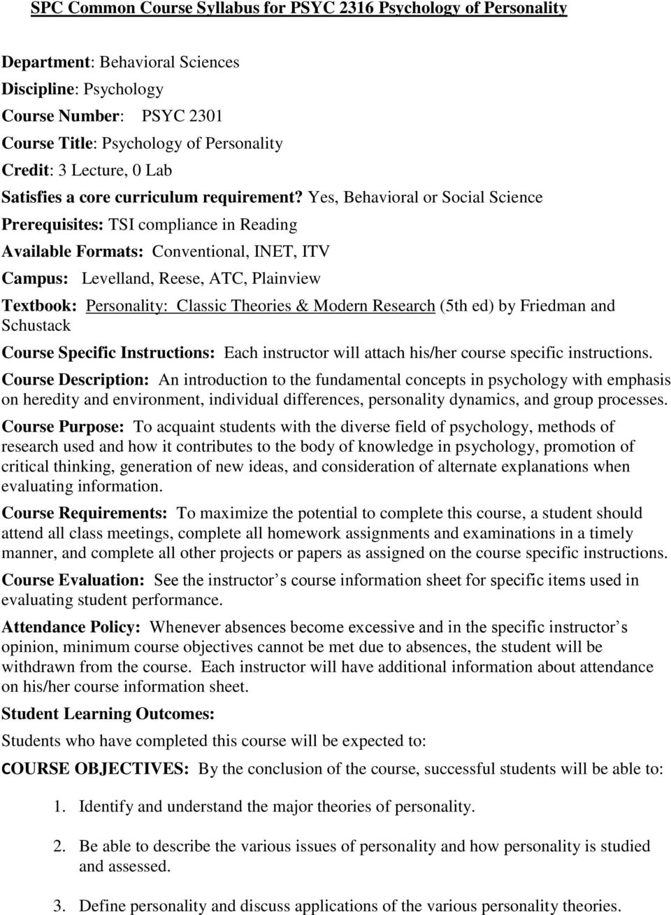 Yes, Behavioral or Social Science Prerequisites: TSI compliance in Reading Available Formats: Conventional, INET, ITV Campus: Levelland, Reese, ATC, Plainview Textbook: Personality: Classic Theories