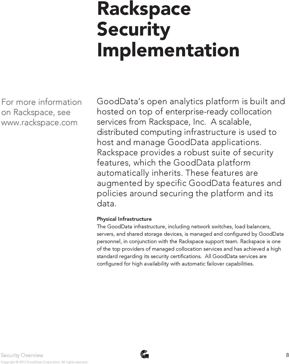 A scalable, distributed computing infrastructure is used to host and manage GoodData applications.
