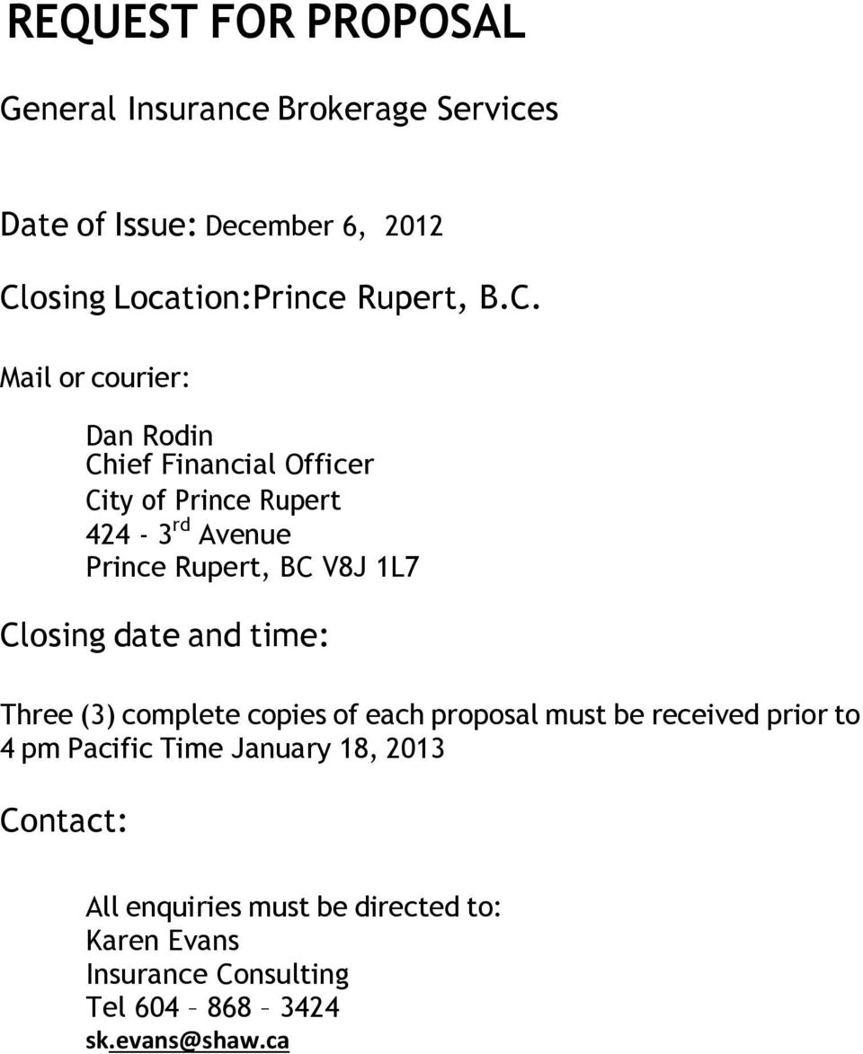 Mail or courier: Dan Rodin Chief Financial Officer City of Prince Rupert 424-3 rd Avenue Prince Rupert, BC V8J 1L7
