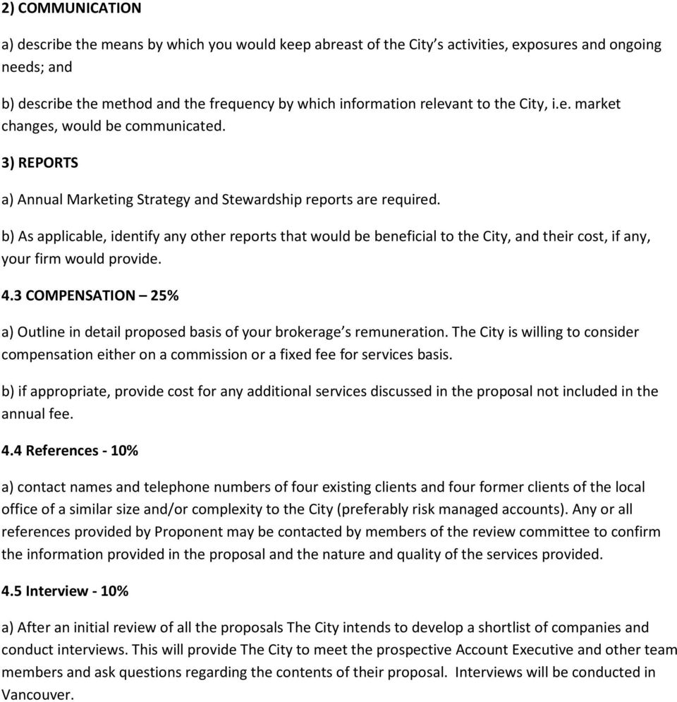 b) As applicable, identify any other reports that would be beneficial to the City, and their cost, if any, your firm would provide. 4.
