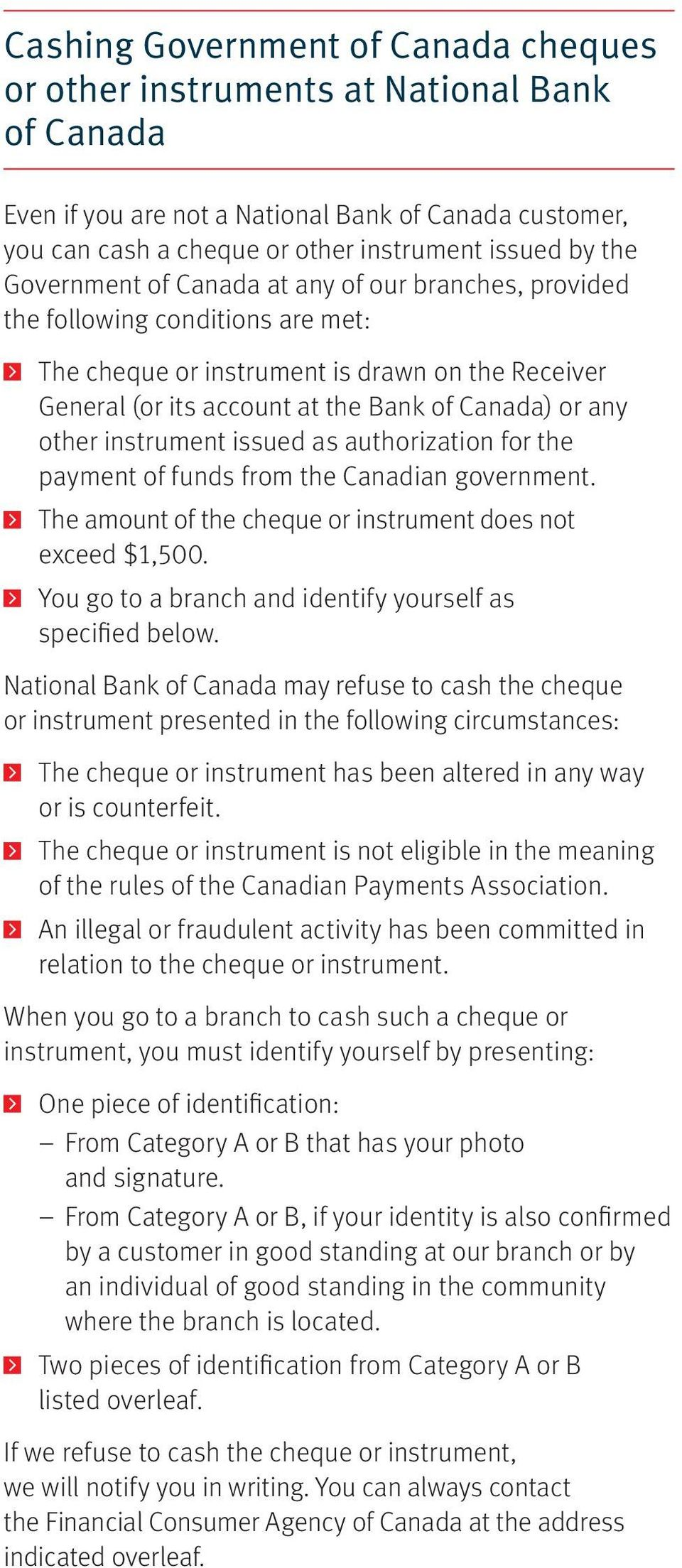 instrument issued as authorization for the payment of funds from the Canadian government. The amount of the cheque or instrument does not exceed $1,500.