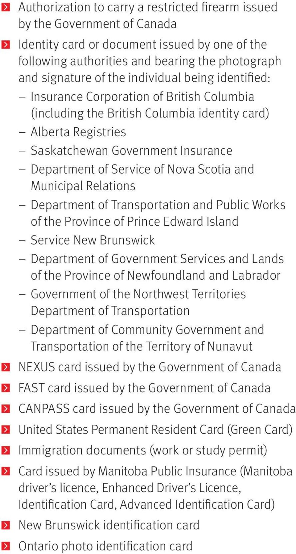 Nova Scotia and Municipal Relations Department of Transportation and Public Works of the Province of Prince Edward Island Service New Brunswick Department of Government Services and Lands of the