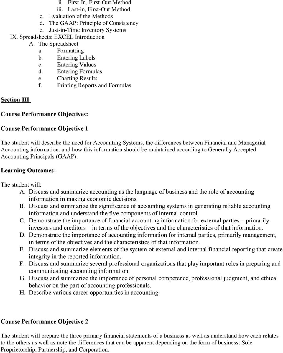 Printing Reports and Formulas Section III Course Performance Objectives: Course Performance Objective 1 The student will describe the need for Accounting Systems, the differences between Financial