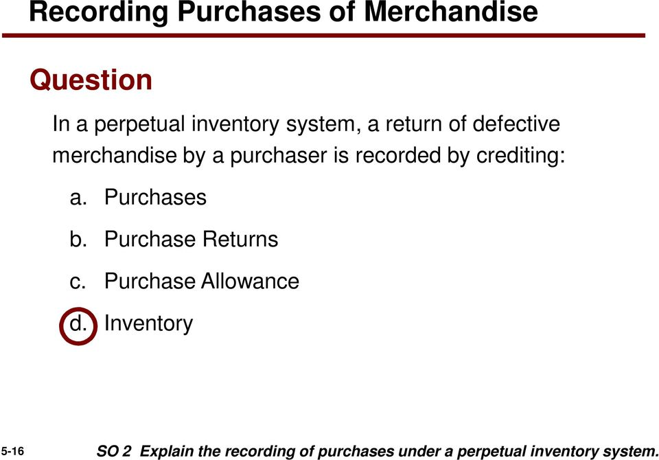 crediting: a. Purchases b. Purchase Returns c. Purchase Allowance d.
