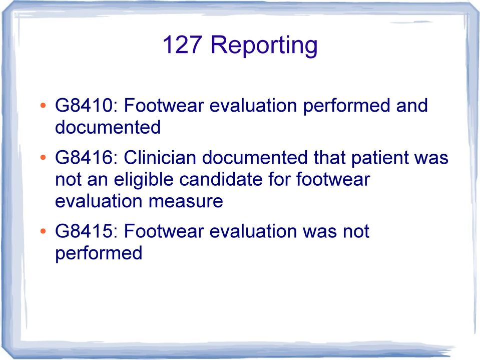 patient was not an eligible candidate for footwear