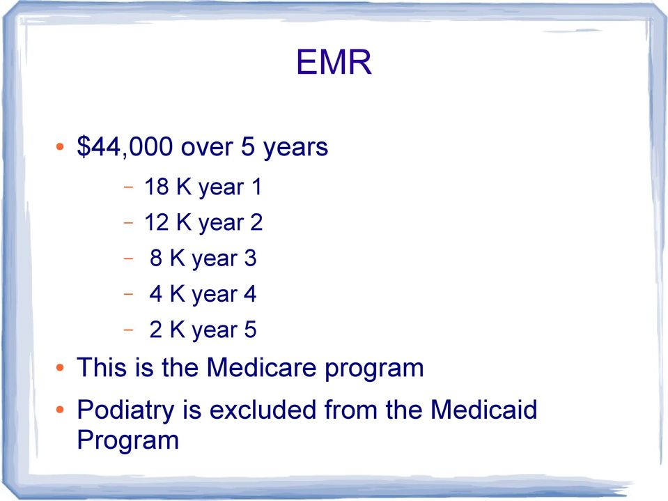 5 This is the Medicare program Podiatry