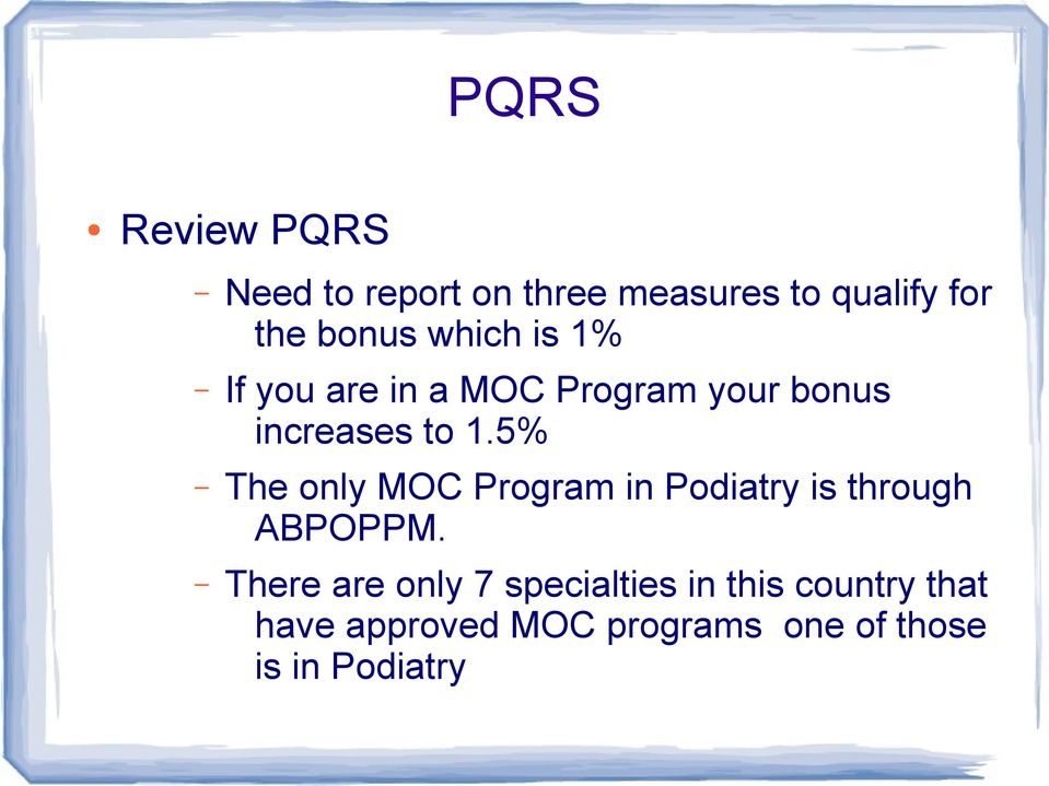5% The only MOC Program in Podiatry is through ABPOPPM.