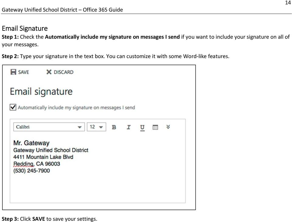 messages. Step 2: Type your signature in the text box.