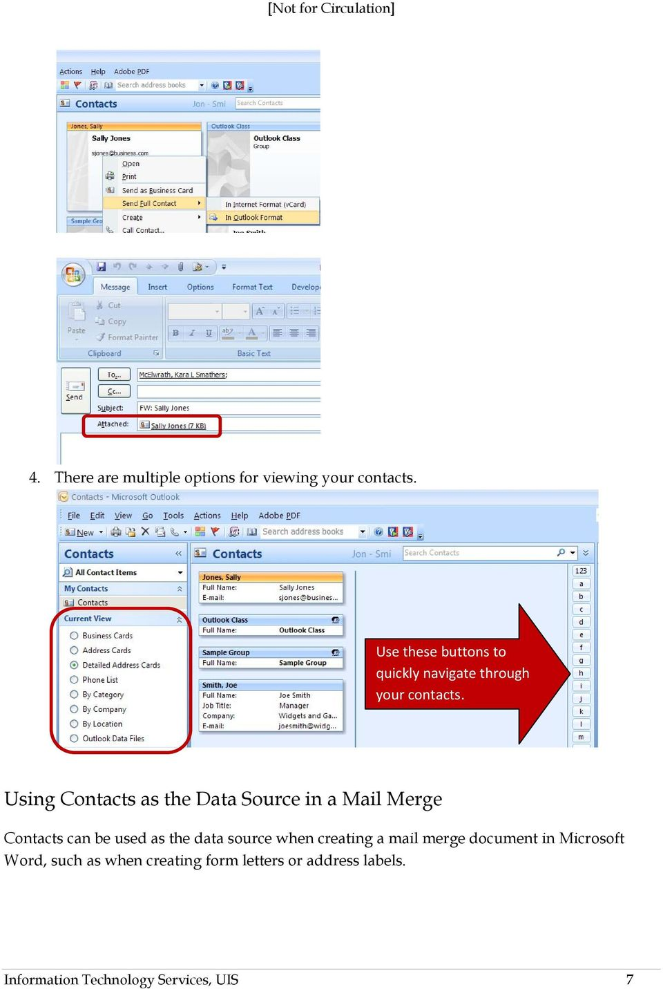 Using Contacts as the Data Source in a Mail Merge Contacts can be used as the data