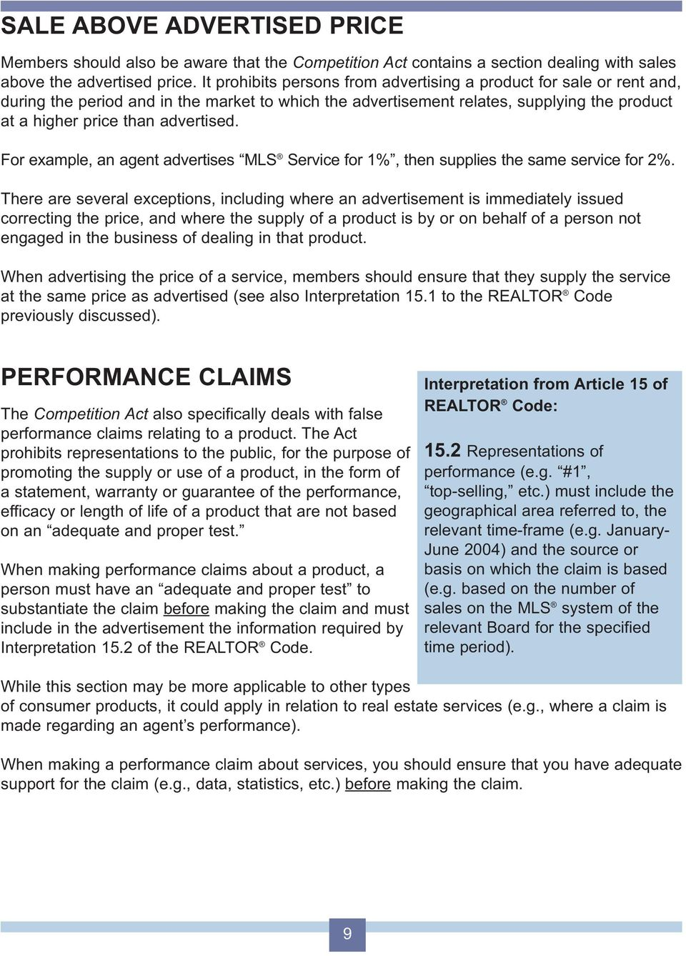 For example, an agent advertises MLS Service for 1%, then supplies the same service for 2%.