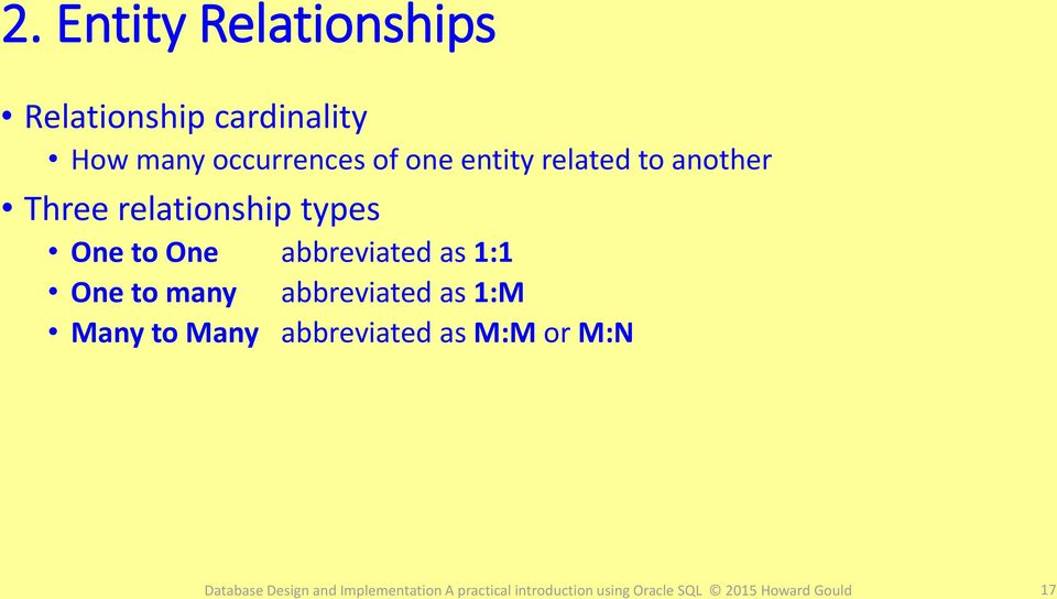 relationship types One to One abbreviated as 1:1 One to