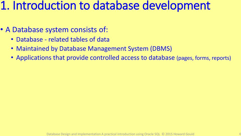 by Database Management System (DBMS) Applications that