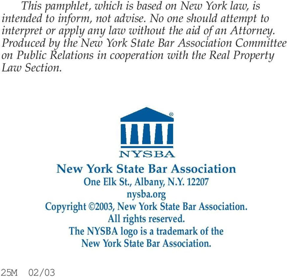 Produced by the Committee on Public Relations in cooperation with the Real Property Law Section.