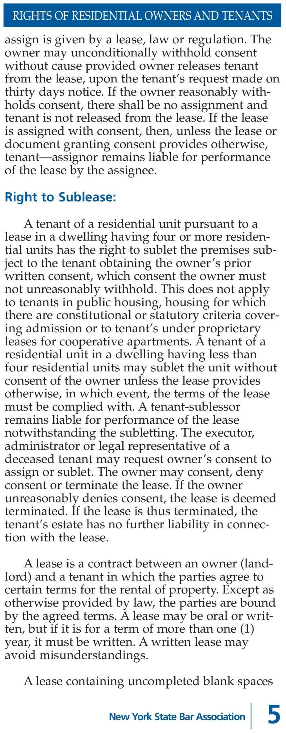 If the owner reasonably withholds consent, there shall be no assignment and tenant is not released from the lease.