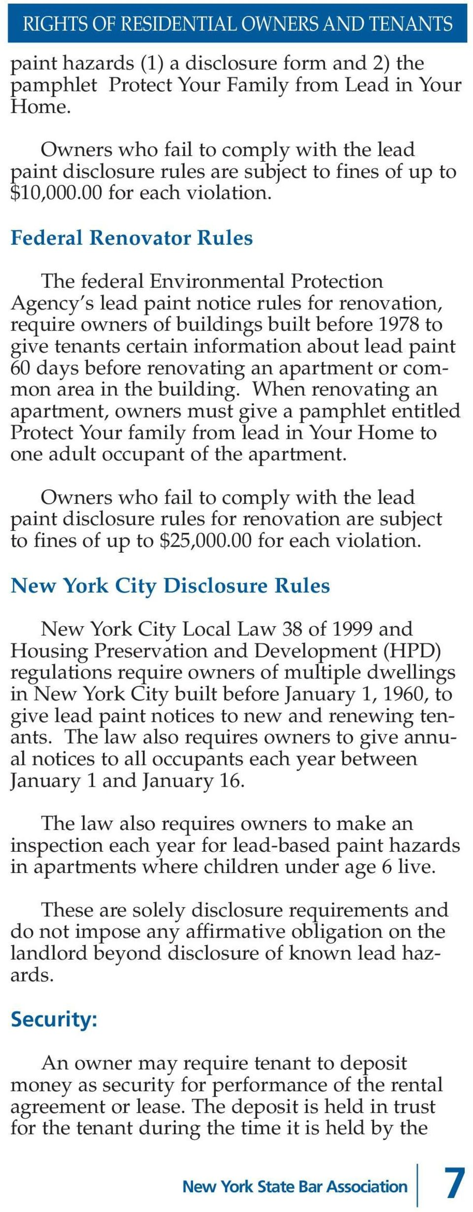 Federal Renovator Rules The federal Environmental Protection Agency s lead paint notice rules for renovation, require owners of buildings built before 1978 to give tenants certain information about
