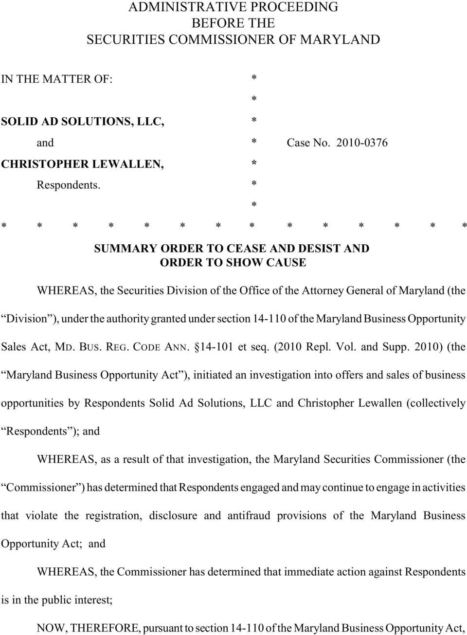 the authority granted under section 14-110 of the Maryland Business Opportunity Sales Act, MD. BUS. REG. CODE ANN. 14-101 et seq. (2010 Repl. Vol. and Supp.
