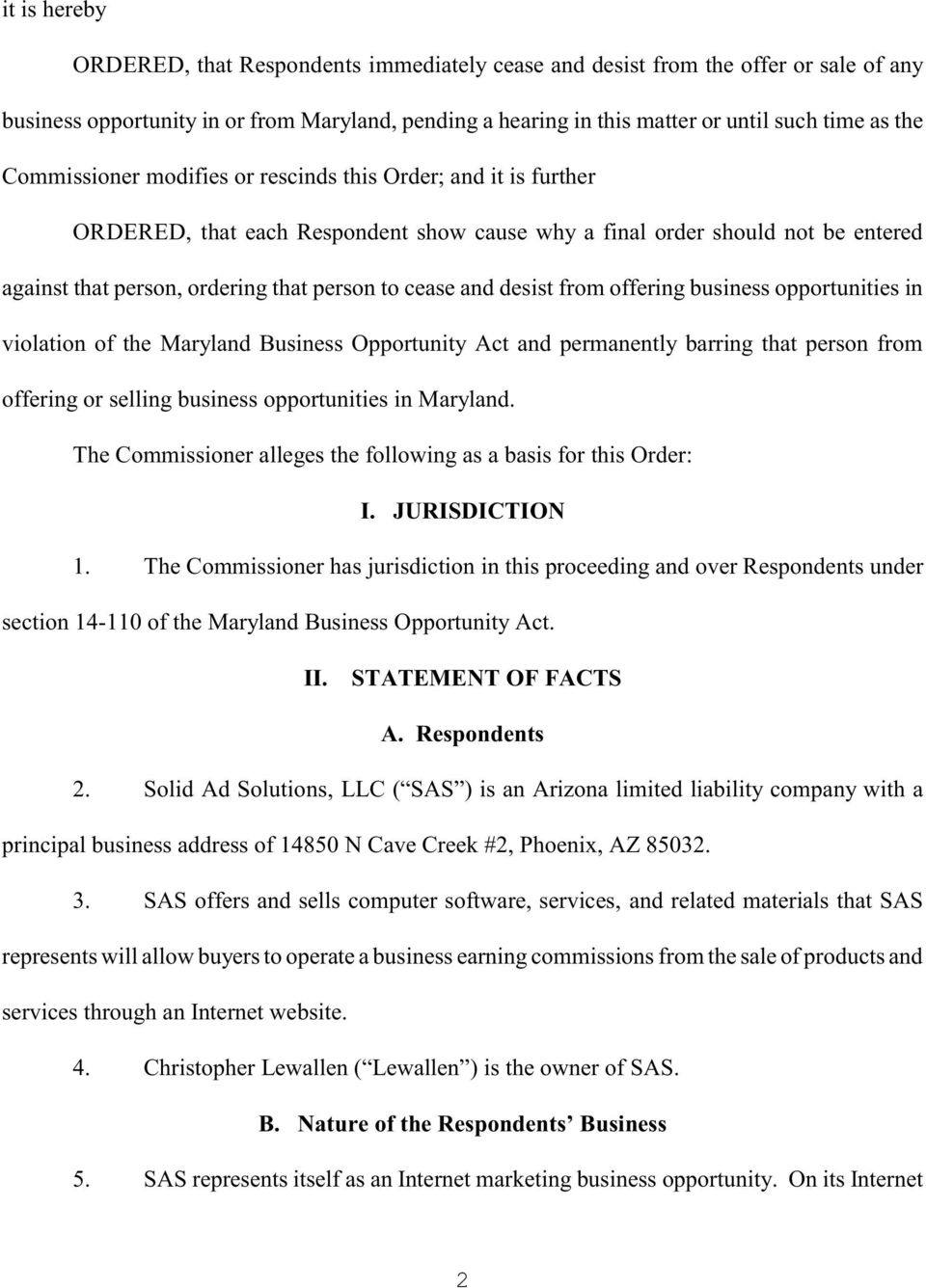 desist from offering business opportunities in violation of the Maryland Business Opportunity Act and permanently barring that person from offering or selling business opportunities in Maryland.